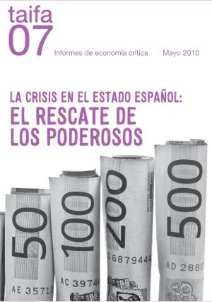 Informe 7: la crisis en el estado español: el rescate de los poderosos
